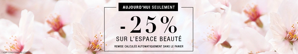 AUJOURD'HUI SEULEMENT -25% SUR L'ESPACE BEAUTE